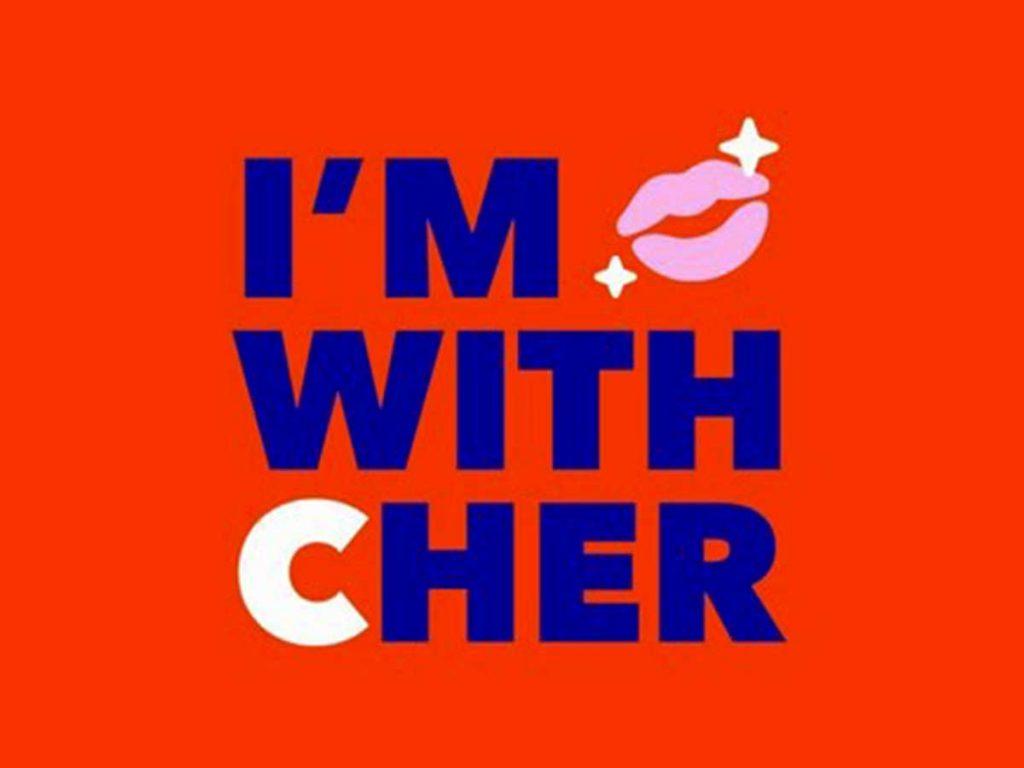 I'm with Cher Trump Clinton Cher