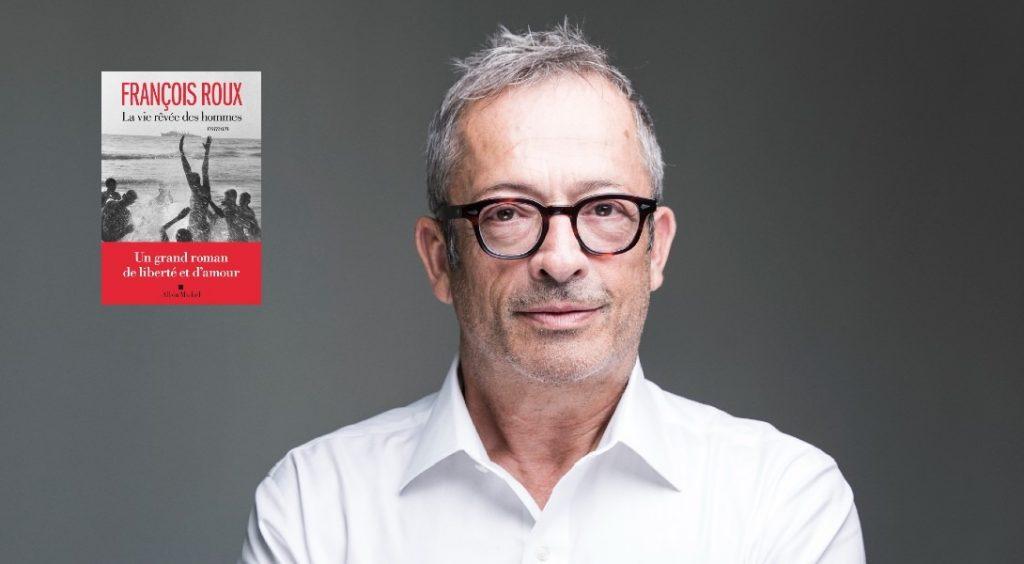 """""""La vie rêvée des hommes"""", de François Roux"""
